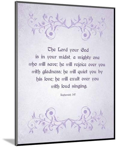Zephaniah 3:17 The Lord Your God (Lilac)-Inspire Me-Mounted Art Print
