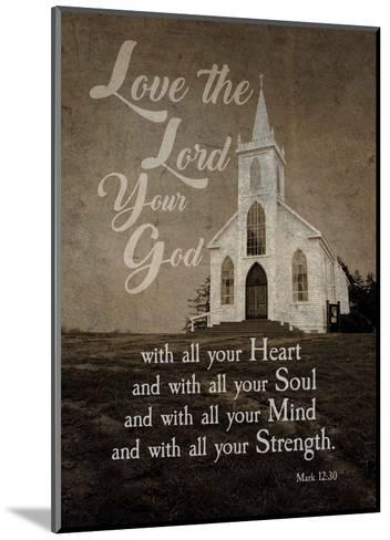 Mark 12:30 Love the Lord Your God (Church)-Inspire Me-Mounted Art Print