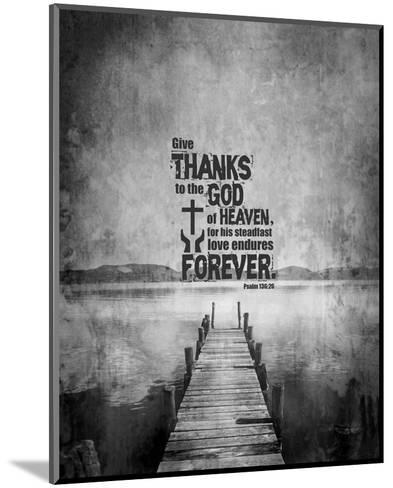 Psalm 136:26, Give Thanks (B&W Photo)-Inspire Me-Mounted Art Print