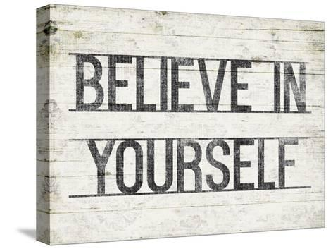 Believe In Yourself-Jace Grey-Stretched Canvas Print
