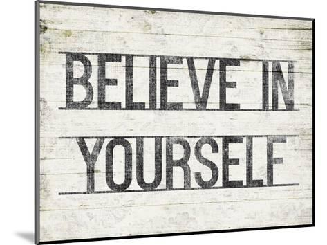 Believe In Yourself-Jace Grey-Mounted Art Print