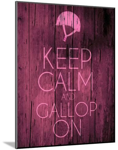 Keep Calm and Gallop On - Pink-Sports Mania-Mounted Art Print