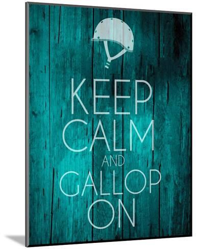 Keep Calm and Gallop On - Teal-Sports Mania-Mounted Art Print