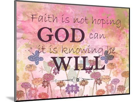 Faith is-Kimberly Allen-Mounted Art Print