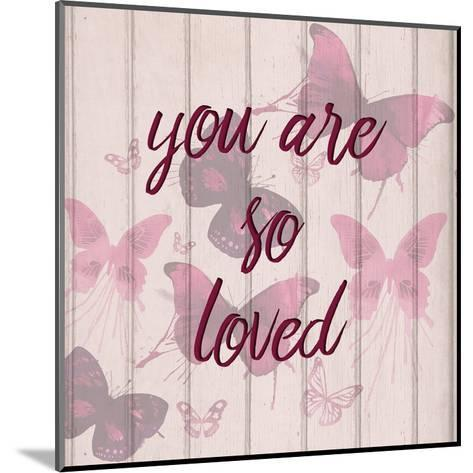 You Are So Loved-Kimberly Allen-Mounted Art Print
