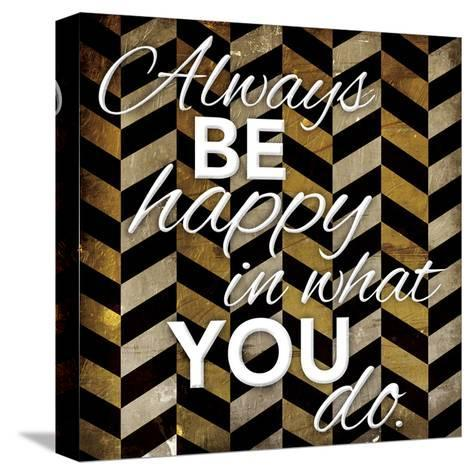 Always Be Happy-Jace Grey-Stretched Canvas Print