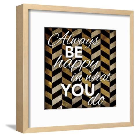 Always Be Happy-Jace Grey-Framed Art Print