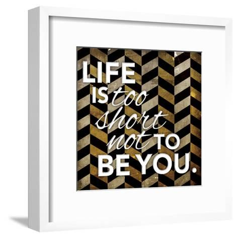 Life Is Too Short-Jace Grey-Framed Art Print