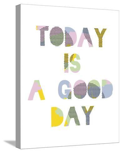 Good Day-Clara Wells-Stretched Canvas Print