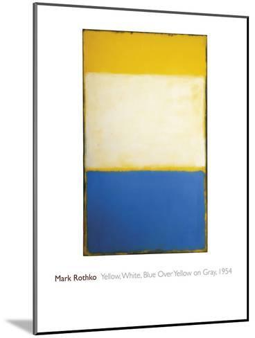 Yellow, White, Blue Over Yellow on Gray, 1954-Mark Rothko-Mounted Giclee Print