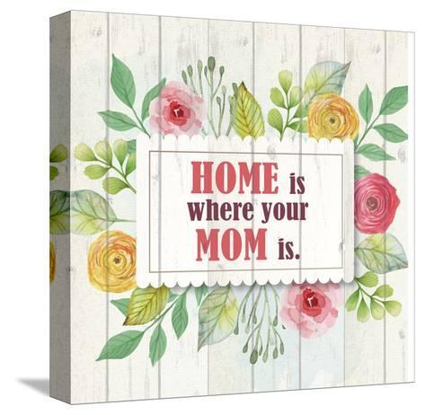 Mom Is Home-Kimberly Allen-Stretched Canvas Print