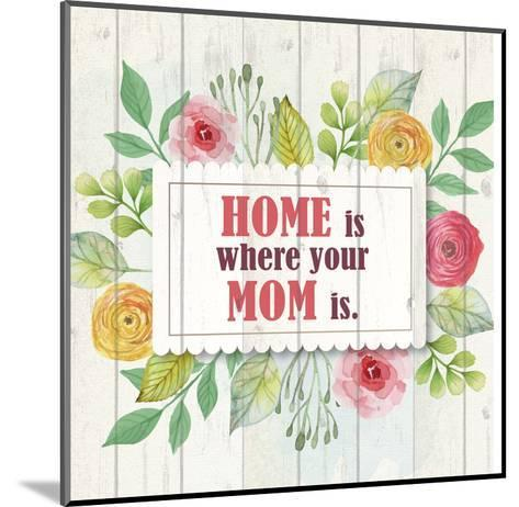 Mom Is Home-Kimberly Allen-Mounted Art Print