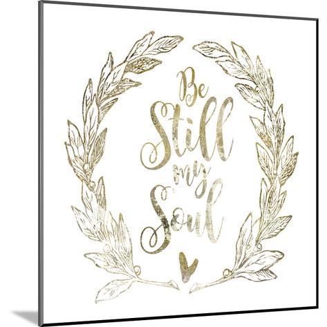 Soul Be Still 2-Melody Hogan-Mounted Art Print