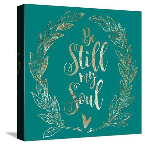 Soul Be Still 1-Melody Hogan-Stretched Canvas Print