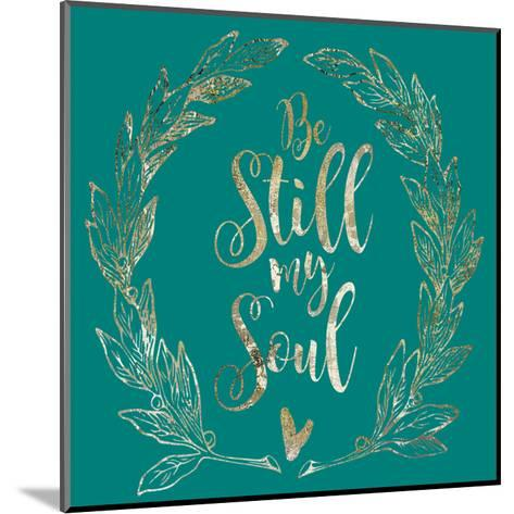 Soul Be Still 1-Melody Hogan-Mounted Art Print
