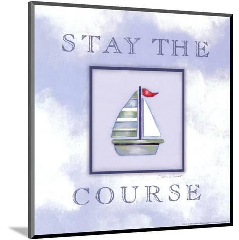 Stay The Course-Stephanie Marrott-Mounted Art Print