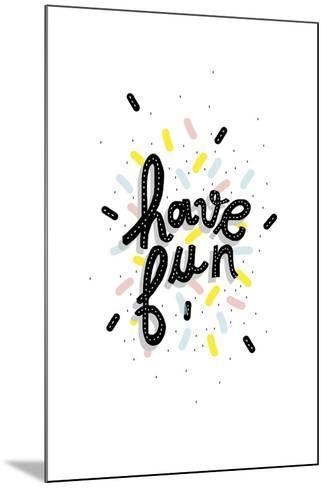 Have Fun--Mounted Giclee Print