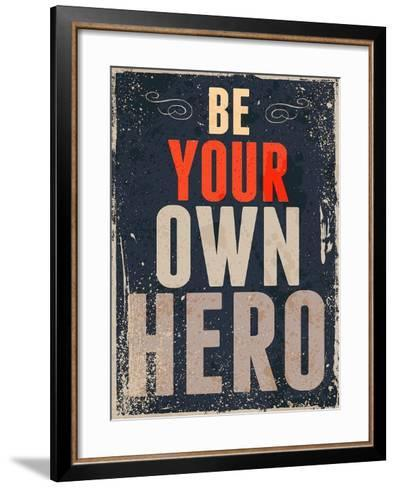 Be Your Own Hero-GraphINC-Framed Art Print