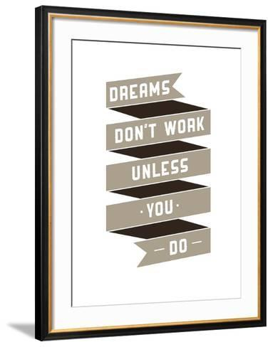 Dreams Don't work-GraphINC-Framed Art Print