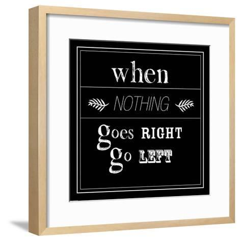 When Nothing Goes Right-GraphINC-Framed Art Print