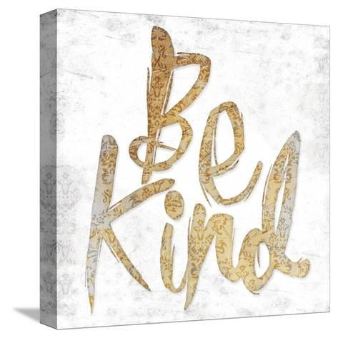 Be Kind-Jace Grey-Stretched Canvas Print