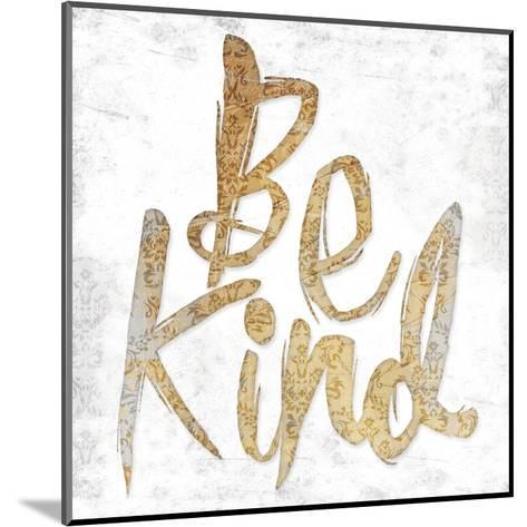 Be Kind-Jace Grey-Mounted Art Print