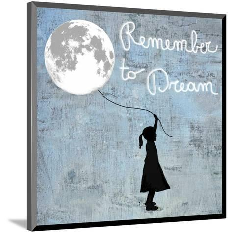 Remember to Dream-Masterfunk collective-Mounted Giclee Print