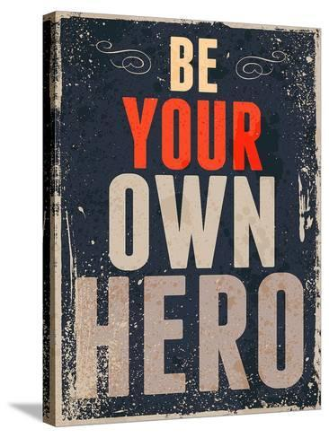 Be Your Own Hero-GraphINC-Stretched Canvas Print