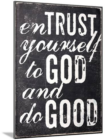Entrust Yourself-Dallas Drotz-Mounted Art Print