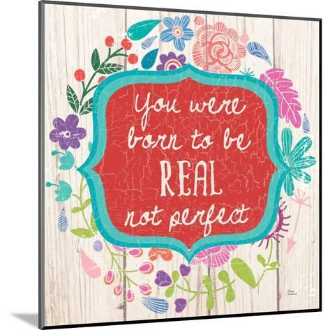 Be Real-Marilu Windvand-Mounted Art Print