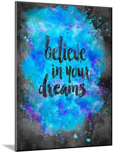 Believe In Your Dreams 2-Lebens Art-Mounted Art Print