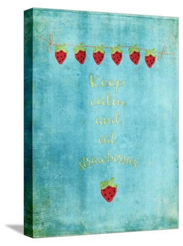 Keep Calm & Eat Strawberries-Grab My Art-Stretched Canvas Print
