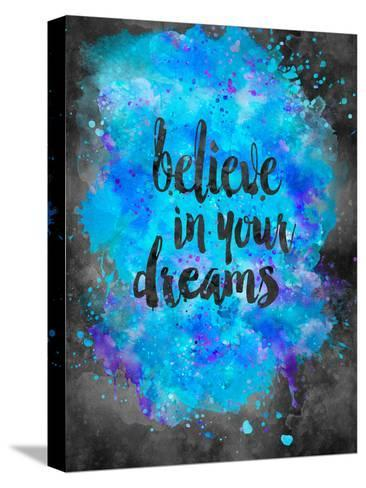 Believe In Your Dreams 2-Lebens Art-Stretched Canvas Print