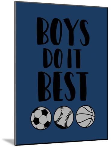 Boys Do It-Jace Grey-Mounted Art Print