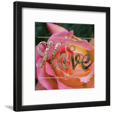 To Have-Melody Hogan-Framed Art Print