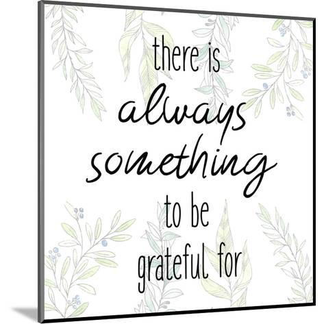 There is Always-Kimberly Allen-Mounted Art Print