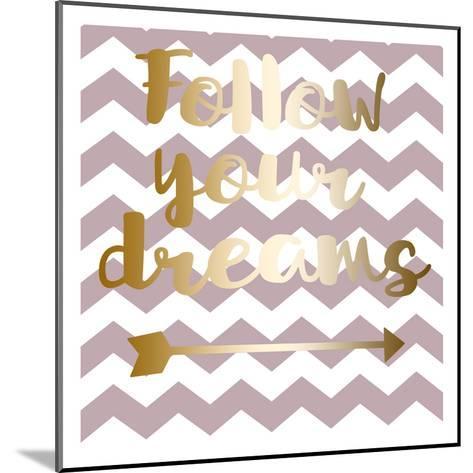 Follow Your Dreams-Jelena Matic-Mounted Art Print