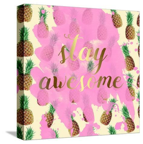 Stay Awesome Pineapple-Jelena Matic-Stretched Canvas Print