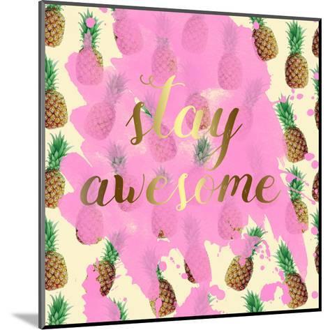 Stay Awesome Pineapple-Jelena Matic-Mounted Art Print