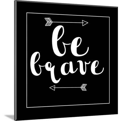 Be Brave Arrow-Jelena Matic-Mounted Art Print