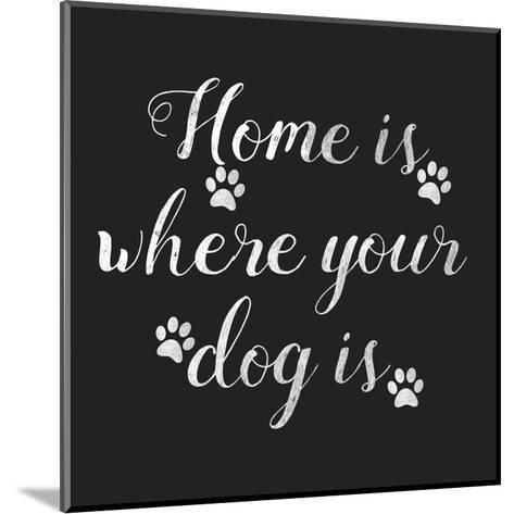 Home Is Where Dog Is-Jelena Matic-Mounted Art Print
