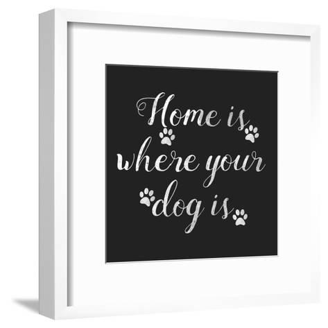 Home Is Where Dog Is-Jelena Matic-Framed Art Print