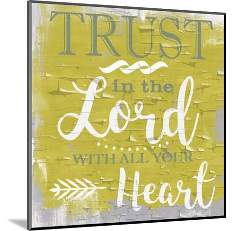Trust In The Lord Rustic Yellow-Taylor Greene-Mounted Art Print