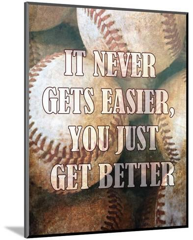 Just Get Better-Sports Mania-Mounted Art Print