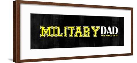 Proud Military Dad-Color Me Happy-Framed Art Print