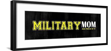 Proud Military Mom-Color Me Happy-Framed Art Print