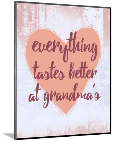 Everything Tastes Better at Grandma's-Color Me Happy-Mounted Art Print