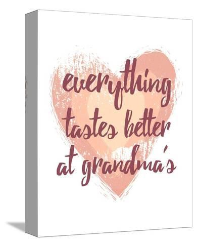 Everything Tastes Better at Grandma's - White-Color Me Happy-Stretched Canvas Print