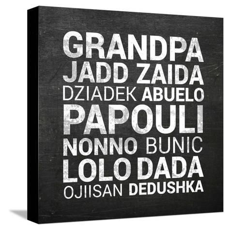 Grandpa Various Languages - Chalkboard-Color Me Happy-Stretched Canvas Print