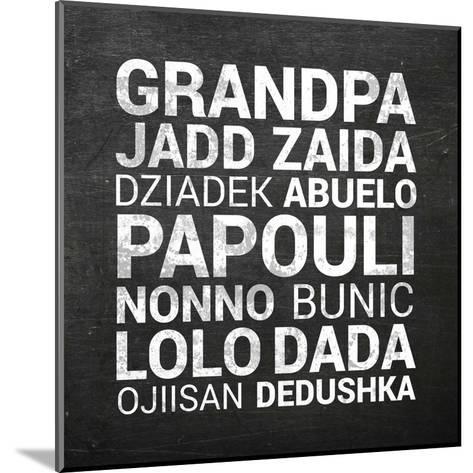 Grandpa Various Languages - Chalkboard-Color Me Happy-Mounted Art Print